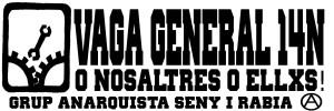"""Convocatòries:"""" VAGA GENERAL 14N, O NOSLTRES O ELLXS!"""""""